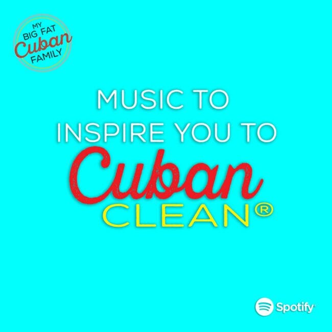 My Big Fat Cuban Family Cuban Cleaning® Playlist